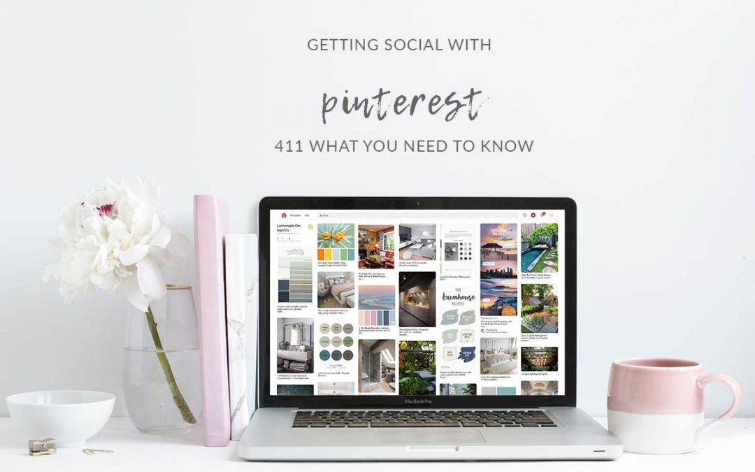 GETTING SOCIAL WITH PINTEREST | 411 WHAT YOU NEED TO KNOW